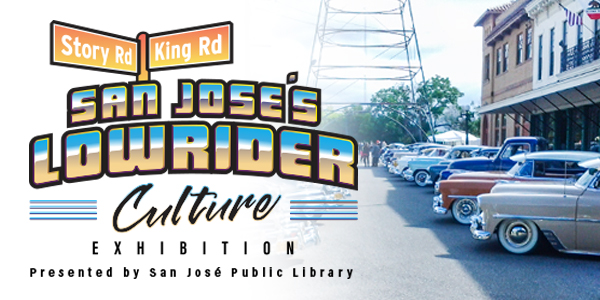 Story and King: San José's Lowrider Culture
