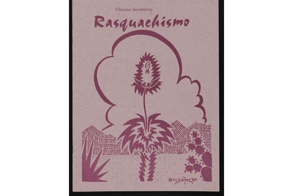 Chicano Aesthetics: Rasquachismo exhibition catalog