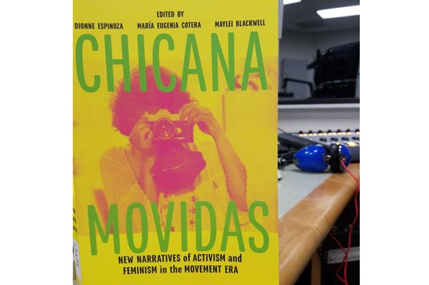 Chicana Movidas – 'We Did Not Have A Lot Of History Books About Chicanas'