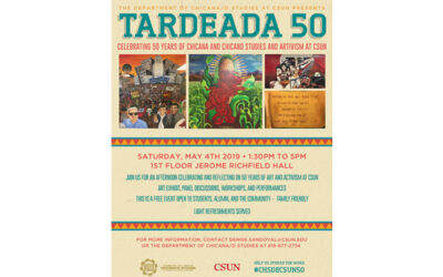 Tardeada 50: Celebrating 50 Years of Chicana and Chicano Studies and Artivism at CSUN